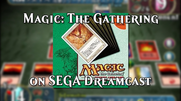 MTG and SEGA: Remembering the Japan-exclusive 'Magic: The Gathering' Dreamcast game