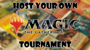 How to host your own 'Magic: The Gathering' tournament (the right way)