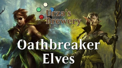 Urza's Brewery: Two takes on Oathbreaker elves