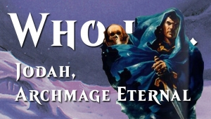 Who is... Jodah, Archmage Eternal? (Pt. 2)