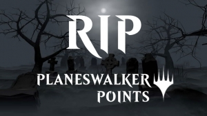 RIP Planeswalker Points